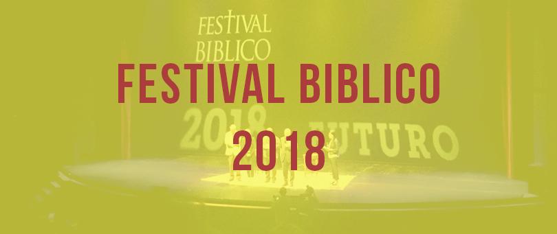 FESTIVAL BIBLICO 2018: UN'OCCASIONE DI ARRICCHIMENTO CULTURALE, SOCIALE, UMANO
