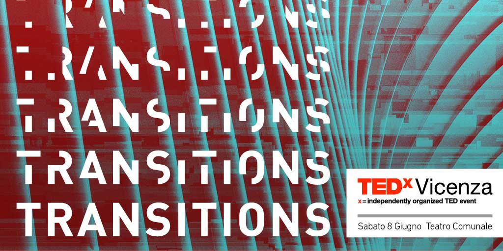 Transitions by TedxVicenza: un mondo in continua evoluzione